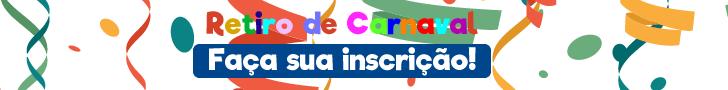 Faça sua Inscrição para o Retiro de Carnaval